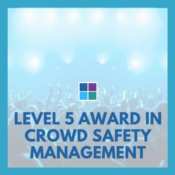 Level 5 Award in Crowd Safety Management RFQ