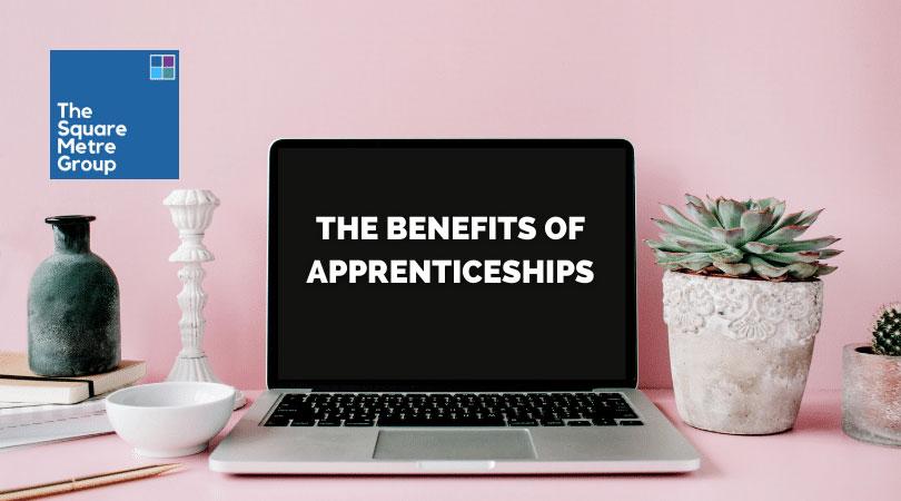 trhe benefits of apprentices